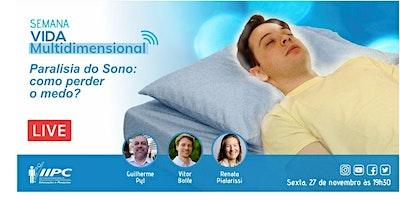 Live – Paralisia do Sono: Como perder o medo?