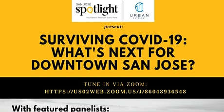 Surviving COVID-19: What's Next for Downtown San Jose? tickets