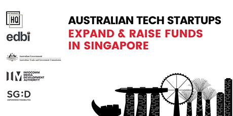 Australia Tech Startups: Expand & Raise Funds in Singapore tickets