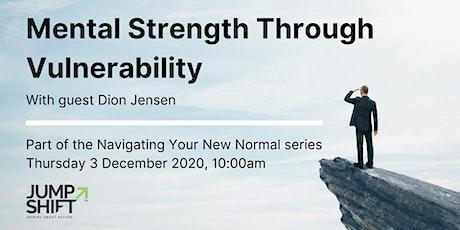 Mental Strength Through Vulnerability tickets