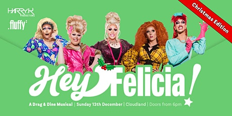 Hey Felicia! A Drag and Dine Musical, Christmas Edition. tickets