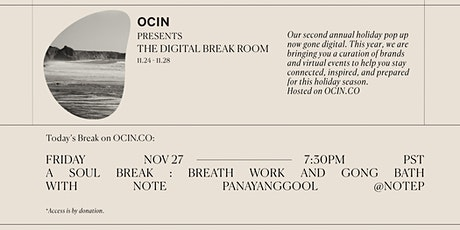 A Soul Break: Breath Work and Gong Bath w/ Note Panayanggool @NoteP tickets