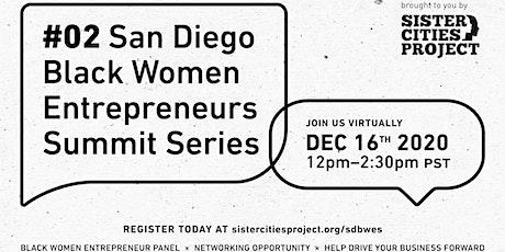San Diego Black Women Entrepreneurs Summit Series (2 of 4) tickets