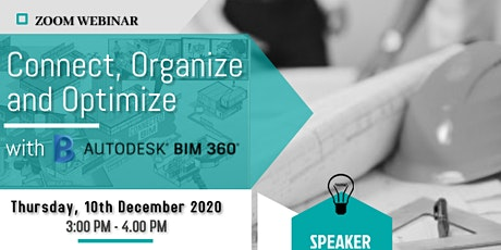 Connect, Organize and Optimize with BIM360  Webinar tickets