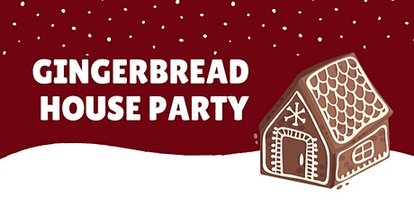 Gingerbread House Party tickets