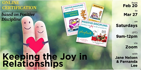 Keeping the Joy in Relationships: Positive Discipline_ ONLINE CERTIFICATION tickets