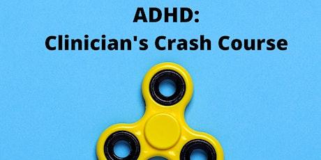 ADHD: Clinician's Crash Course tickets