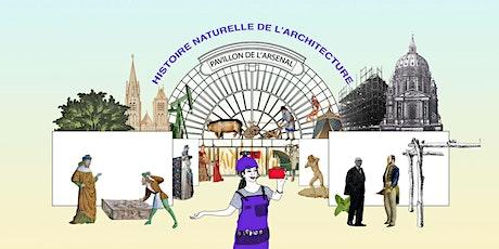 Visites-ateliers de l'exposition Histoire naturelle de l'architecture billets