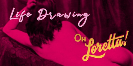 Miss Muse -  Life Drawing at Oh Loretta! tickets