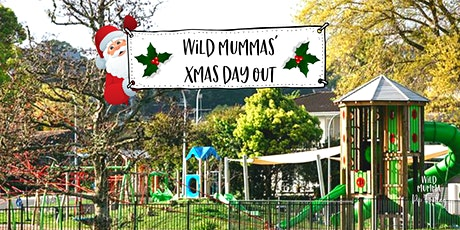 Wild Mummas' FREE Xmas Day out - Sat 12 Dec 2020 tickets