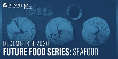 Future Food Series: Seafood Tickets