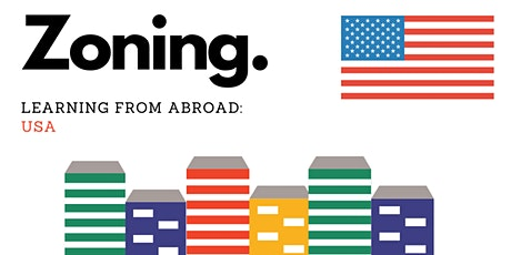 Young Urbanists: Zoning - Learning from Abroad - USA tickets