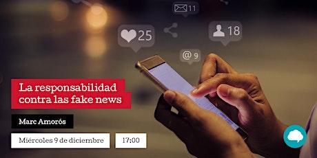 La responsabilidad contra las fake news - Marc Amorós tickets