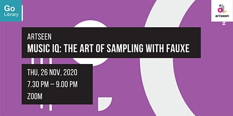 Music IQ: The Art of Sampling With Fauxe | artseen tickets
