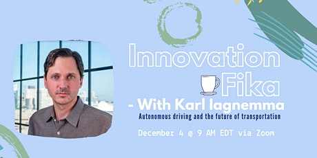 INNOVATION FIKA with Recode 100 and Technology Pioneer - Karl Iagnemma tickets