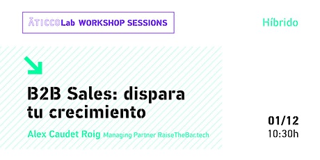 AticcoLab Workshop Sessions | B2B Sales: dispara tu crecimiento entradas