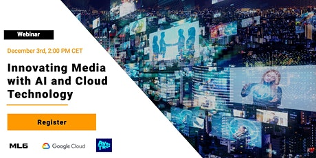 Innovating Media with AI and Cloud Technology tickets