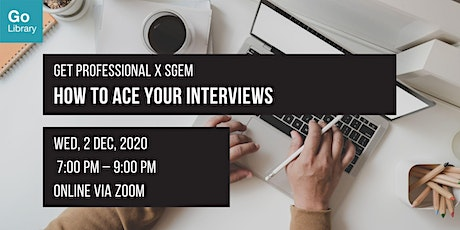 How to Ace Your Interviews | Get Professional x SGEM tickets