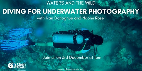 Waters and the Wild: Diving for Underwater Photography tickets