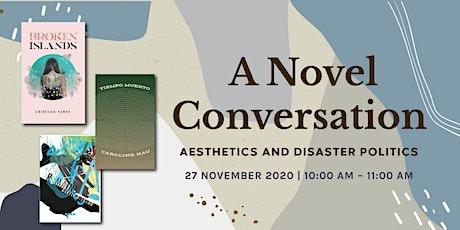 A Novel Conversation: Aesthetics and Disaster Politics tickets