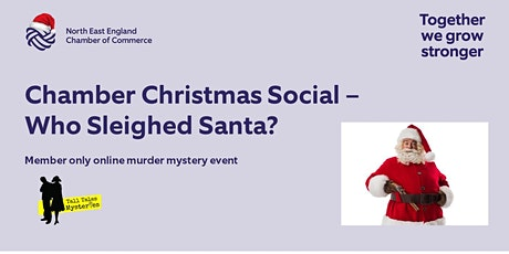 Chamber Christmas Social - Murder Mystery Who Sleighed Santa? tickets
