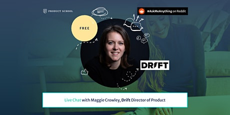 Live Chat with Drift Director of Product tickets