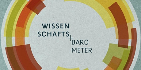 Wissenschaftsbarometer 2020 - Vorstellung und Diskussion der Ergebnisse Tickets