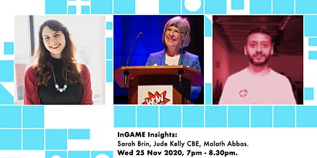 InGame Insights - Sarah Brin, Jude Kelly & Malath Abbas tickets