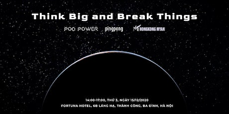 Think Big and Break Things tickets