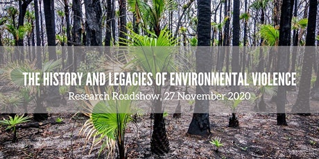 The History and Legacies of Environmental Violence - Research Roadshow 2020 tickets
