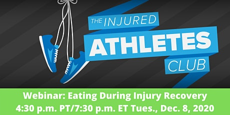Injured Athletes Club Webinar: Eating During Injury Recovery  tickets