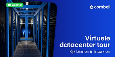 Virtuele datacenter tour – kijk binnen in Interxion