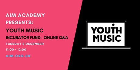 AIM Academy presents: Youth Music Incubator Fund - Online Q&A tickets