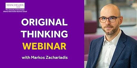 Original Thinking Webinar with Markos Zachariadis tickets