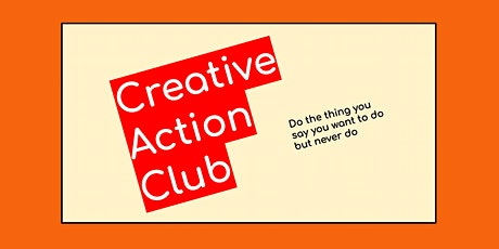 Creative Action Club tickets