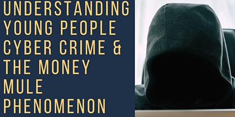 Understanding Young People, Cyber Crime & the Money Mule phenomenon tickets