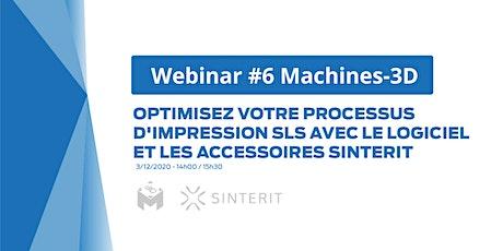 WEBINAR #6 Accessoires pour l'impression 3D SLS  Sinterit tickets