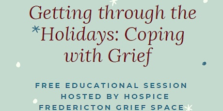 Getting Through the Holidays: Coping with Grief tickets
