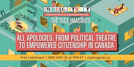 All Apologies: From Political Theatre to Empowered Citizenship in Canada tickets