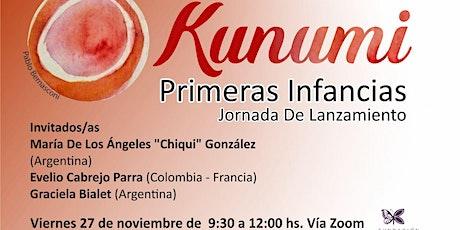 Kunumi Primeras Infancias. Jornadas de lanzamiento entradas