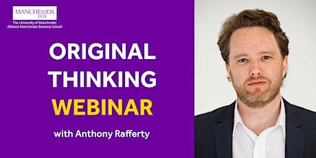 Original Thinking Webinar - Anthony Rafferty tickets