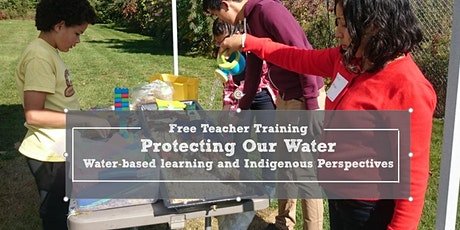 Protecting Our Water: Water-Based Learning and Indigenous Perspectives tickets
