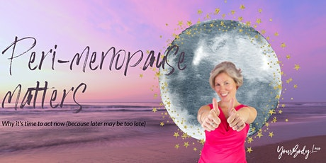 Peri-menopause matters - Why you should act now! tickets