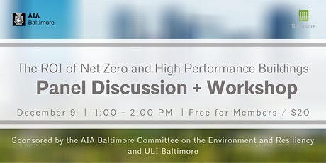 The ROI of Net Zero and High Performance Buildings – Panel Discussion + Workshop tickets