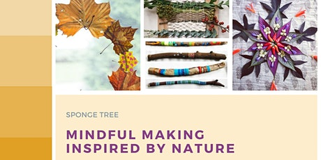 Mindful Making Inspired by Nature - Natural Weaving tickets