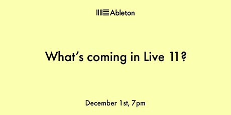 What's coming in Live 11? tickets