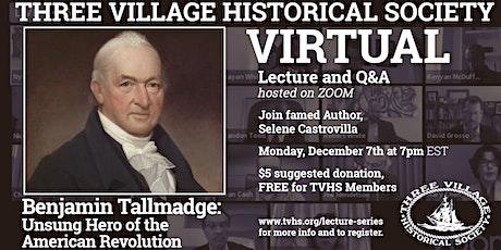 Benjamin Tallmadge: Unsung Hero of the American Revolution tickets