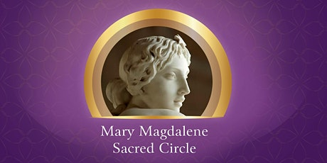 Mary Magdalene Monthly Sacred Circle tickets