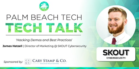 TECH TALK | 'Hacking Demos and Best Practices' (SKOUT Cybersecurity) tickets