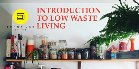 Introduction To Low  Waste Living Workshop tickets